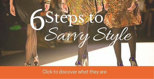 6 steps to savvy style
